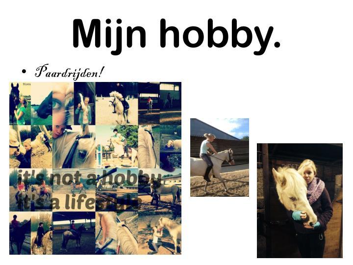 Mijn hobby.