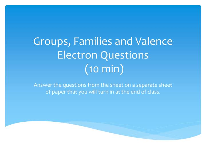 Groups, Families and Valence Electron Questions