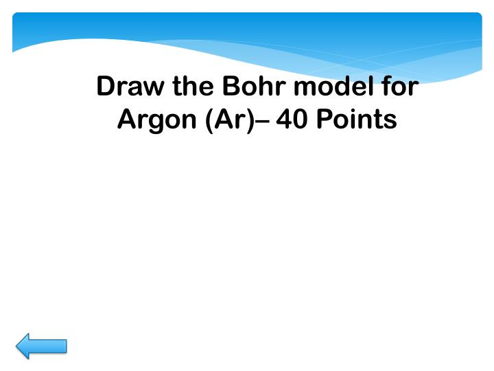 Draw the Bohr model for Argon (