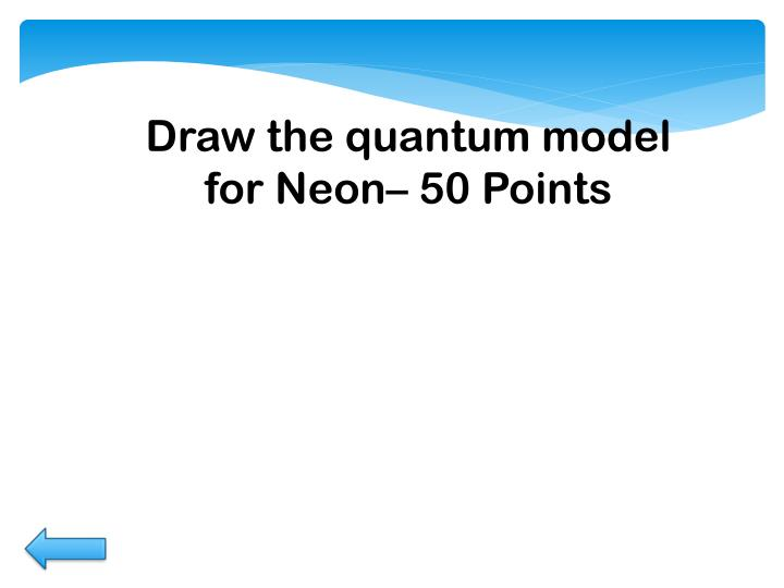 Draw the quantum model for Neon–