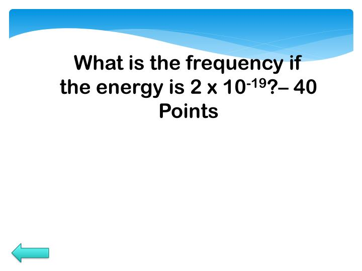 What is the frequency if the energy is 2 x 10