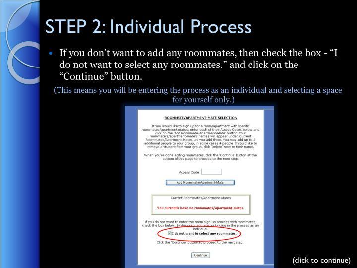 STEP 2: Individual Process