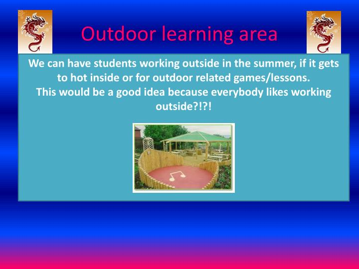 Outdoor learning area