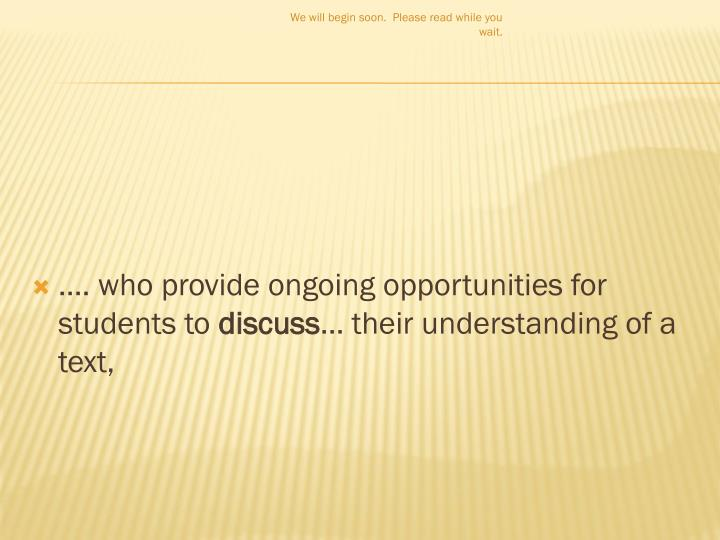 …. who provide ongoing opportunities for students to