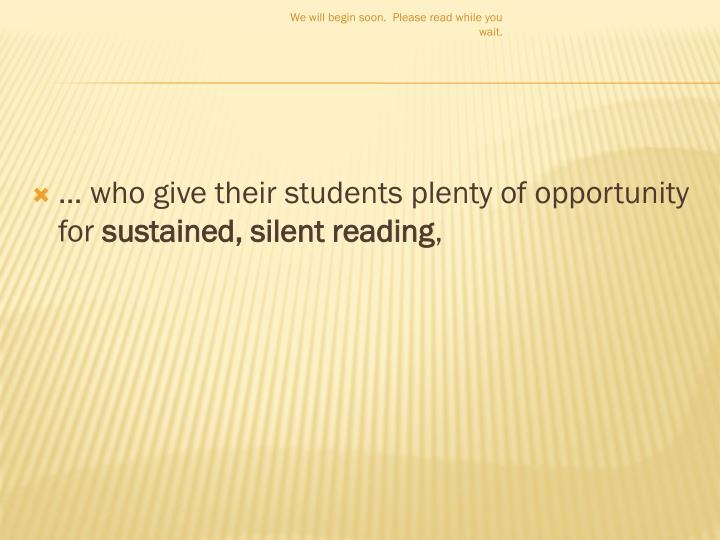 … who give their students plenty of opportunity for