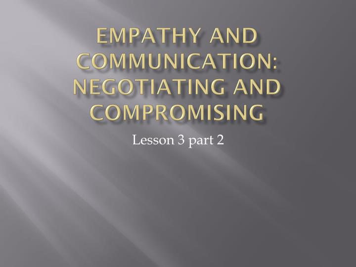 Empathy and communication negotiating and compromising