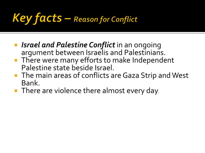 Key facts reason for conflict