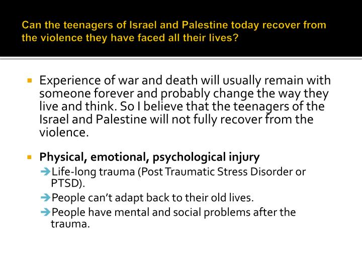 Can the teenagers of Israel and Palestine today recover from the violence they have faced all their ...