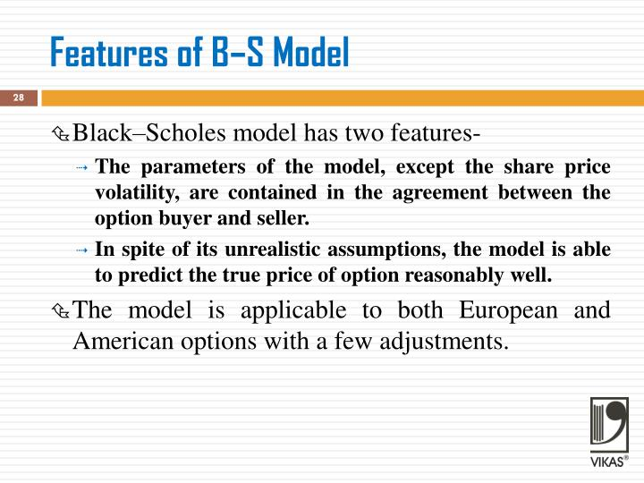 Features of B–S Model