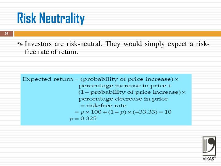 Risk Neutrality