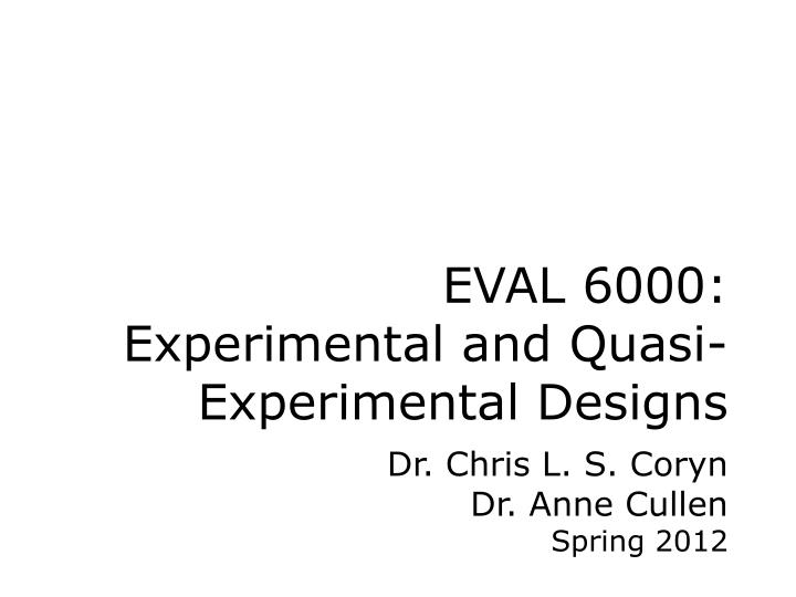 Eval 6000 experimental and quasi experimental designs