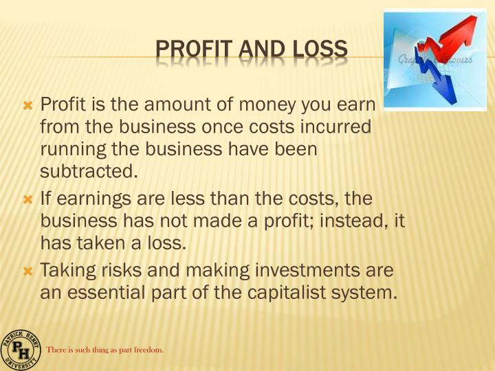 Profit is the amount of money you earn from the business once costs incurred running the business have been subtracted.