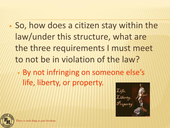 So, how does a citizen stay within the law/under this structure, what are the three requirements I must meet to not be in violation of the law?