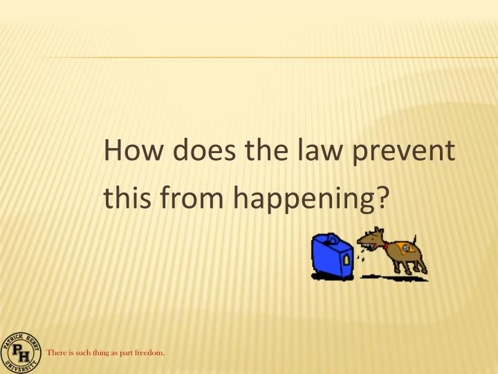 How does the law prevent