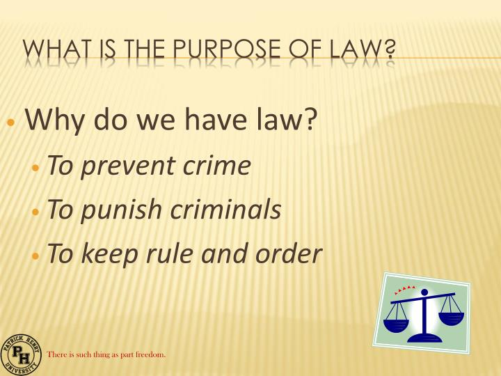 Why do we have law?
