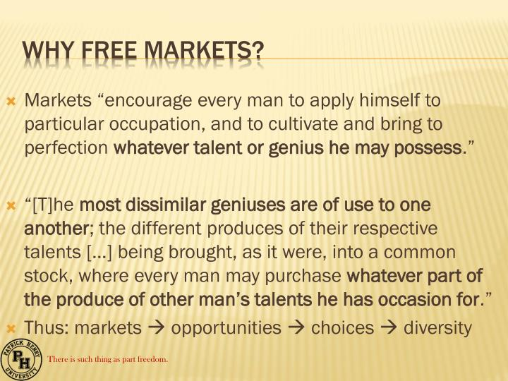 "Markets ""encourage every man to apply himself to particular occupation, and to cultivate and bring to perfection"