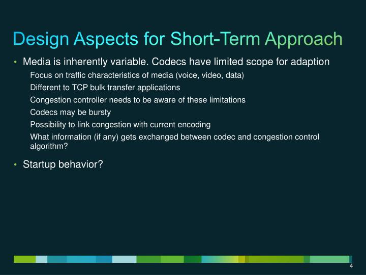 Design Aspects for Short-Term Approach