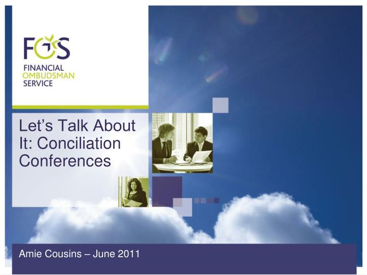Let s talk about it conciliation conferences