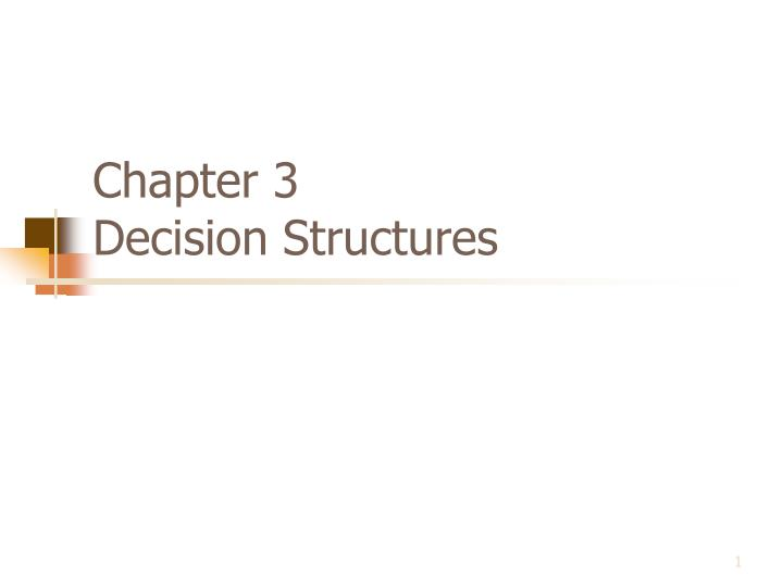 Chapter 3 decision structures
