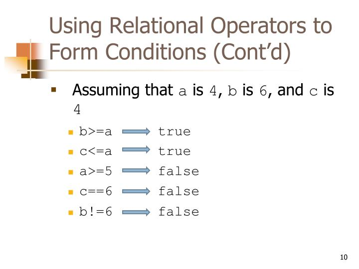 Using Relational Operators to Form Conditions (Cont'd)