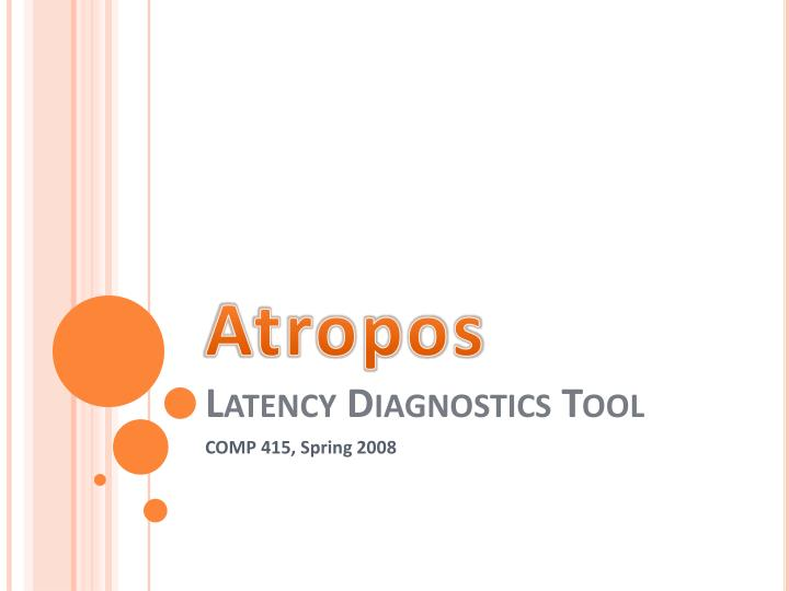 Atropos latency diagnostics tool