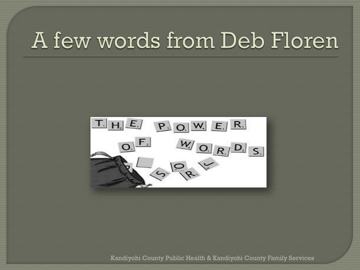 A few words from Deb Floren