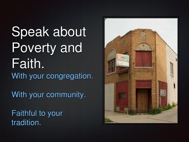 Speak about Poverty and Faith.