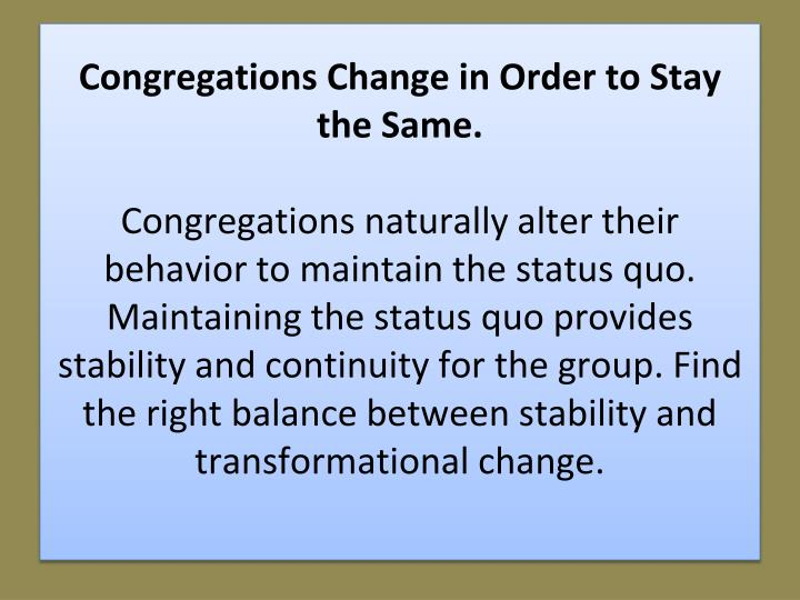Congregations Change in Order to Stay the Same.