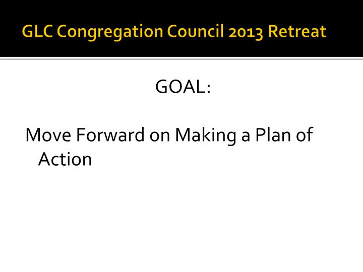 GLC Congregation Council 2013 Retreat