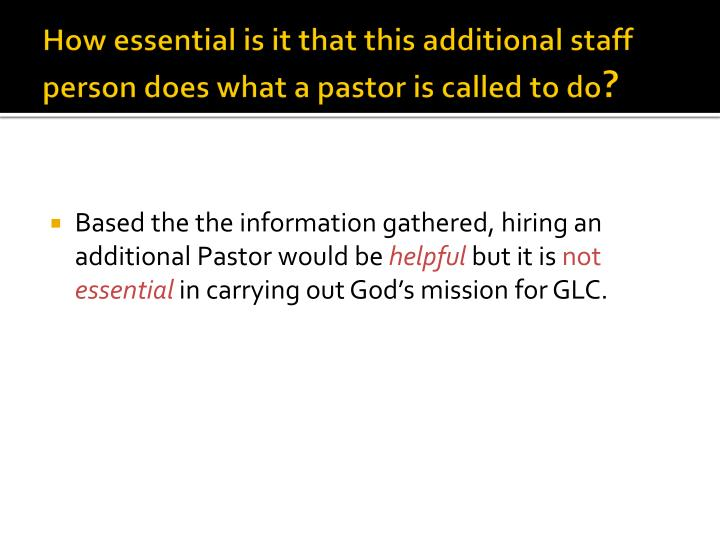How essential is it that this additional staff person does what a pastor is called to do