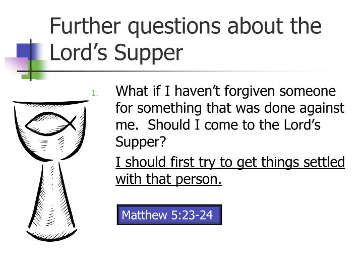 Further questions about the Lord's Supper