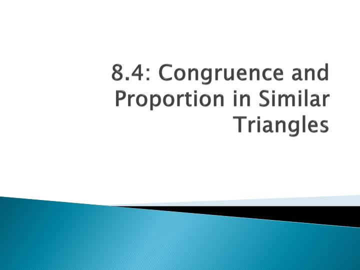 8 4 congruence and proportion in similar triangles