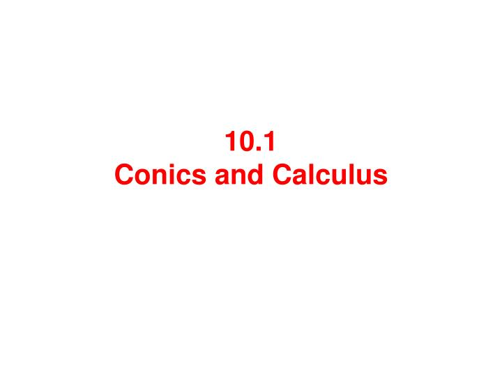 10 1 conics and calculus
