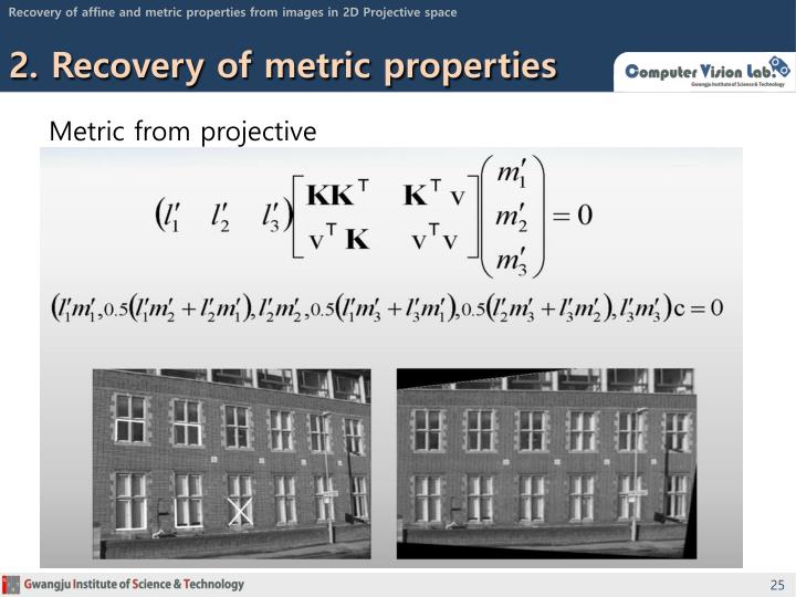 Recovery of affine and metric properties from images in 2D Projective