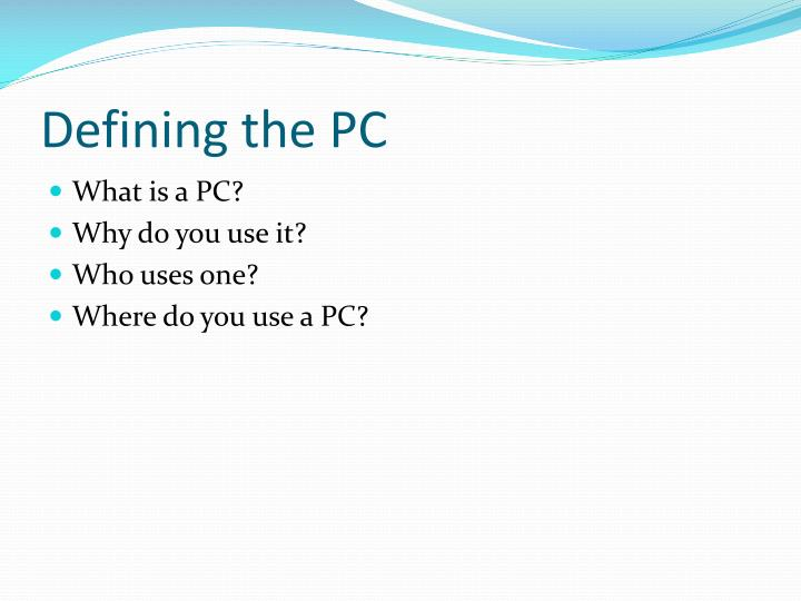 Defining the pc