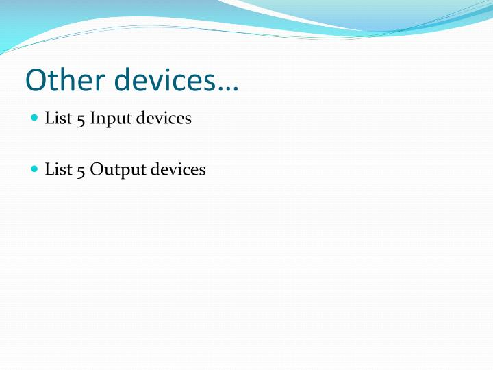 Other devices…