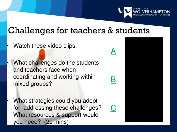 Challenges for teachers & students
