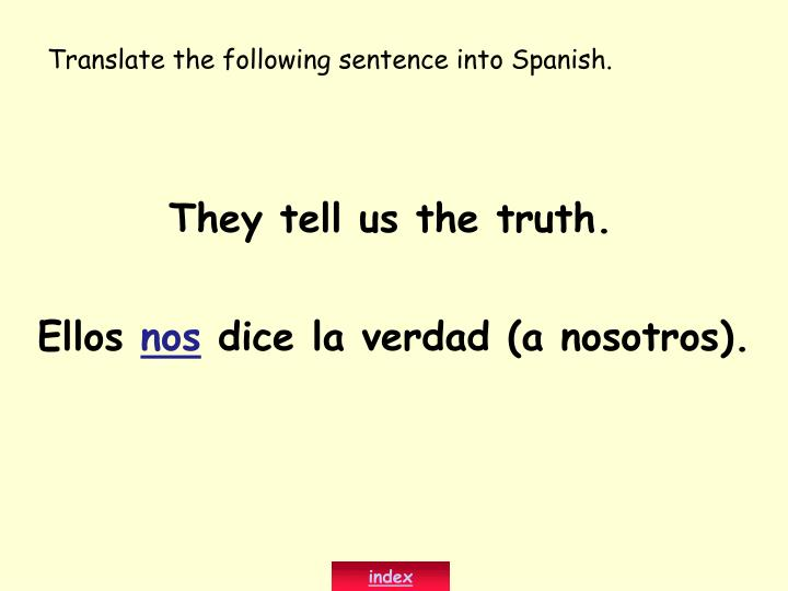 Translate the following sentence into Spanish.