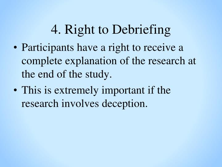 4. Right to Debriefing