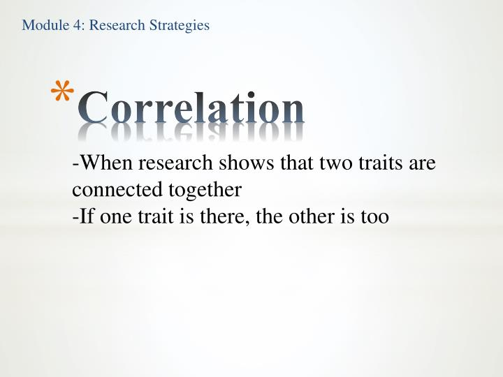 -When research shows that two traits are connected together