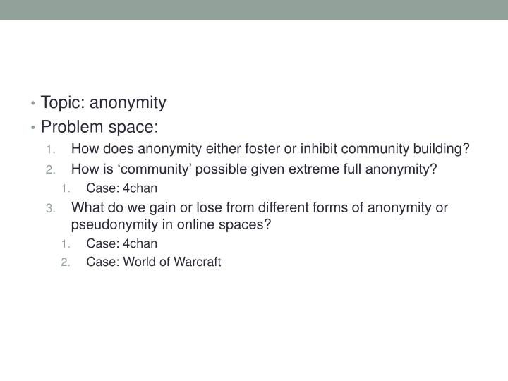 Topic: anonymity