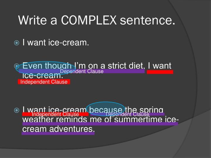 Write a COMPLEX sentence.