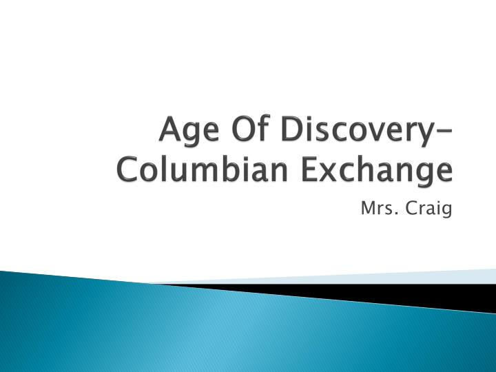Age Of Exploration Ppt: Age Of Discovery- Columbian Exchange PowerPoint