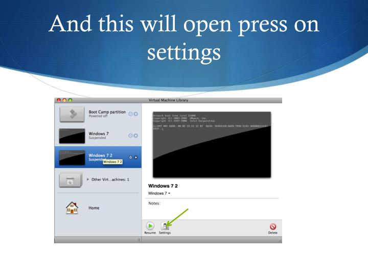 And this will open press on settings