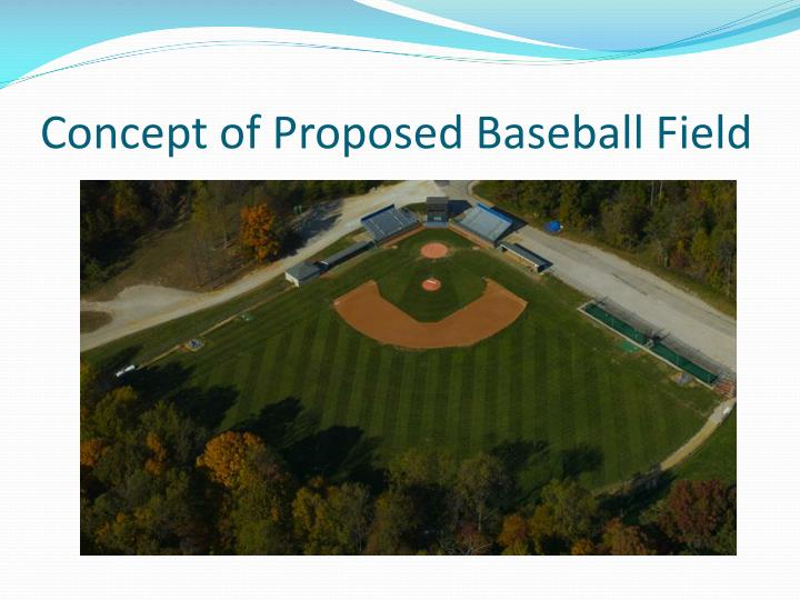 Concept of Proposed Baseball Field