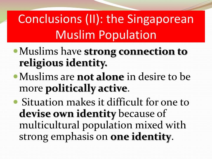 Conclusions (II): the Singaporean Muslim Population