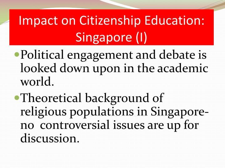 Impact on Citizenship Education:  Singapore (I)