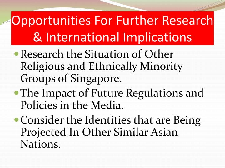 Opportunities For Further Research & International Implications