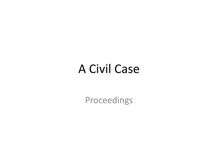 A civil case