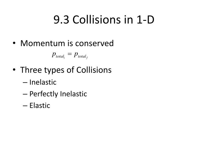 9.3 Collisions in 1-D
